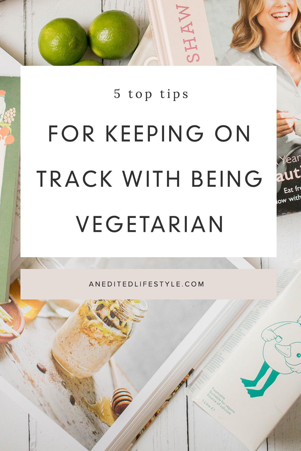 an edited lifestyle being vegetarian