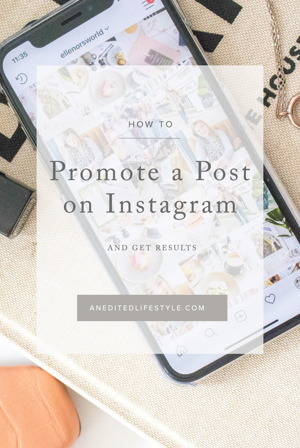 an edited lifestyle how to promote a post on instagram