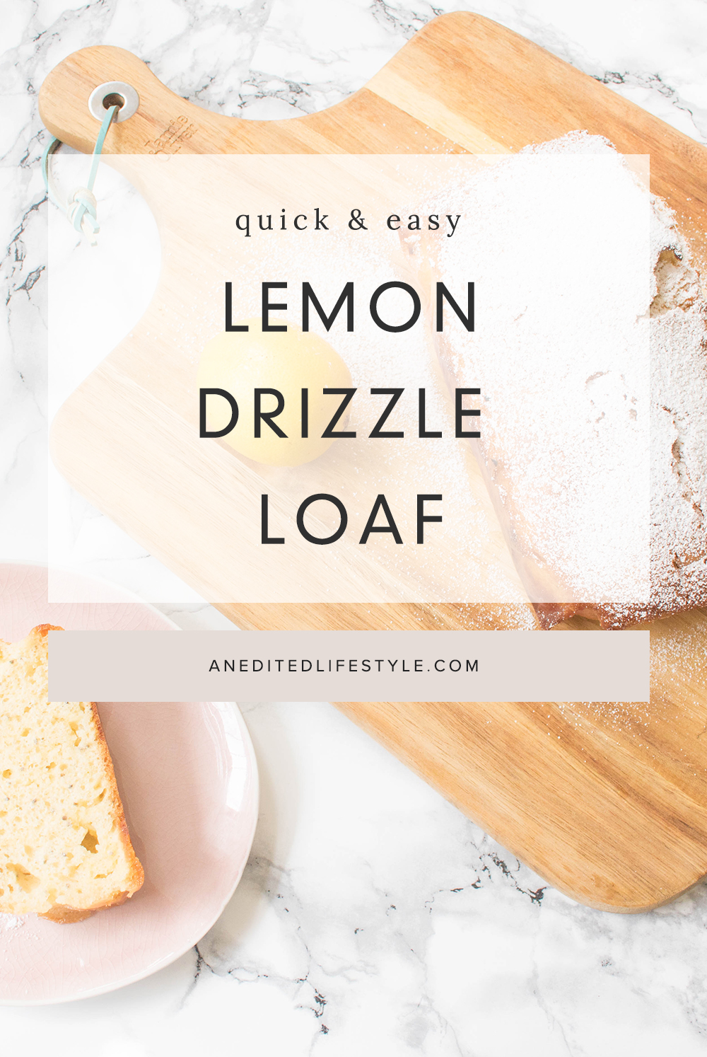 an edited lifestyle recipe sweet lemon drizzle loaf 3