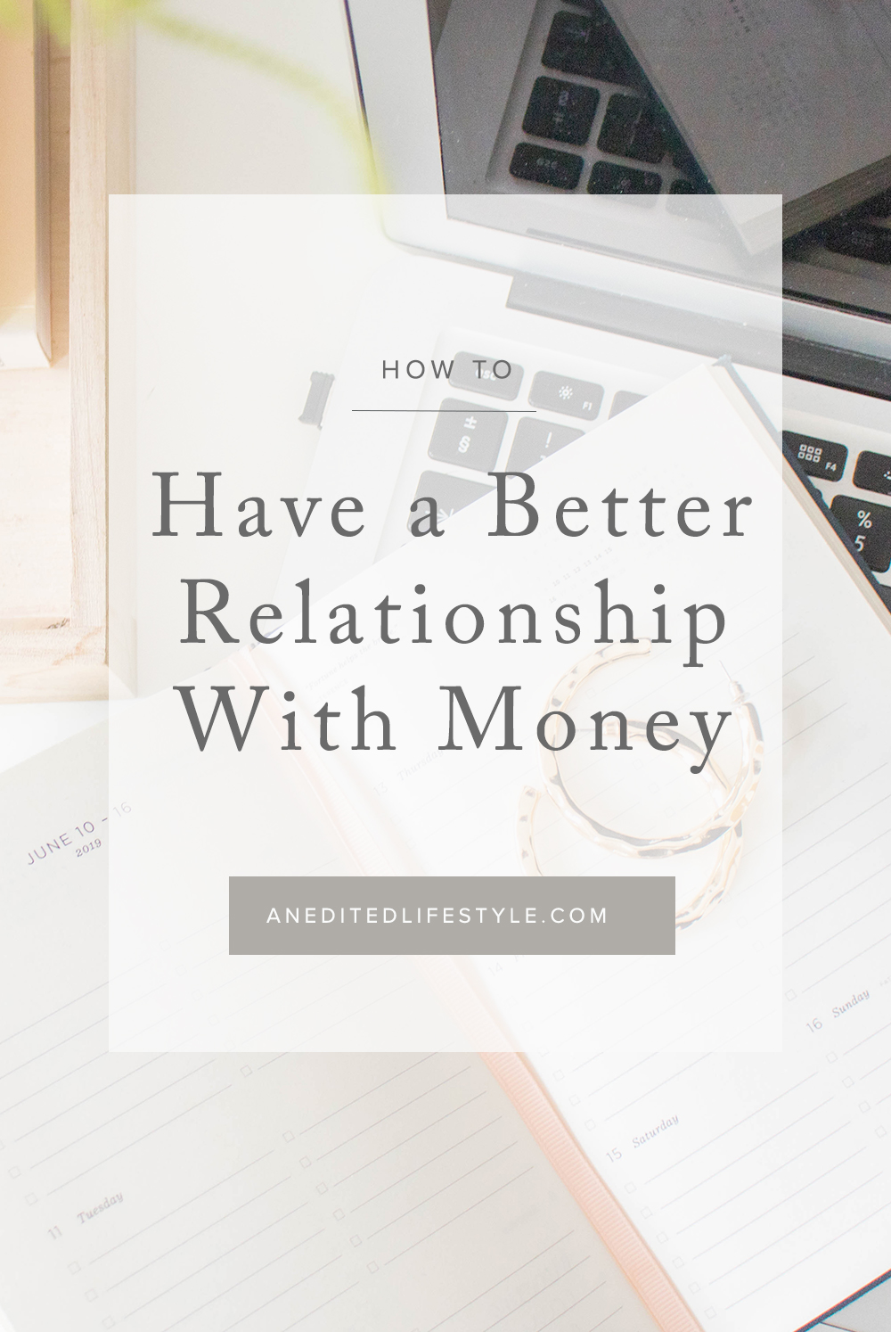 an edited lifestyle better relationship with money