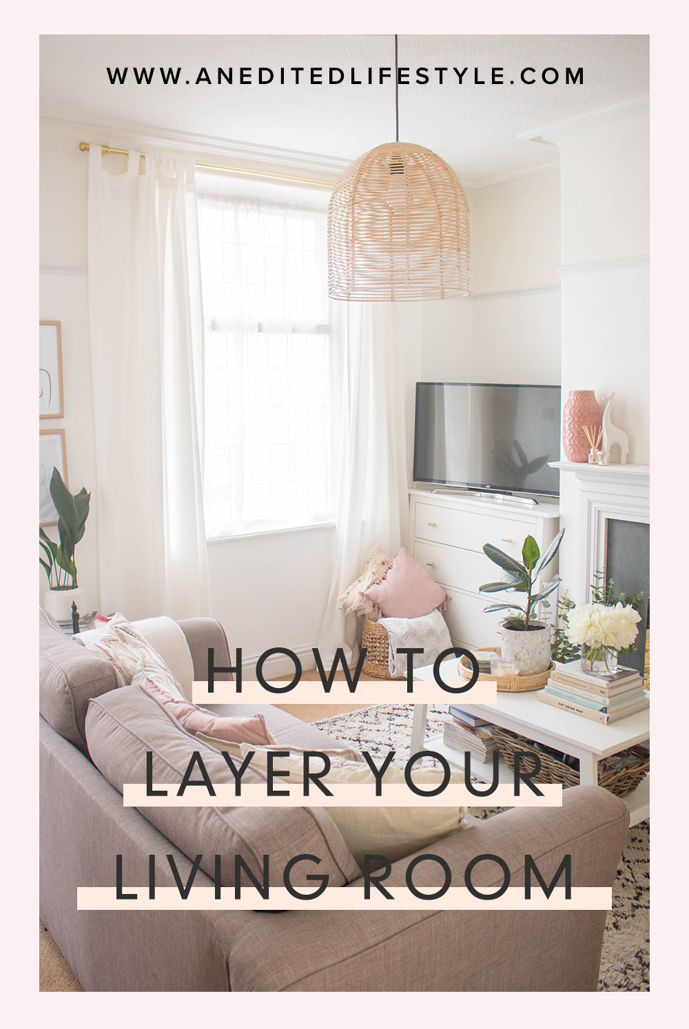 an edited lifestyle living room layering