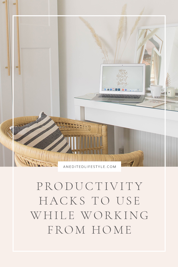an edited lifestyle career productivity hacks working from home